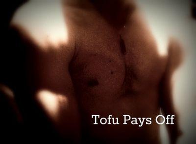 Tofu pays off