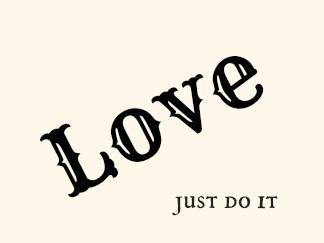 Love just do it